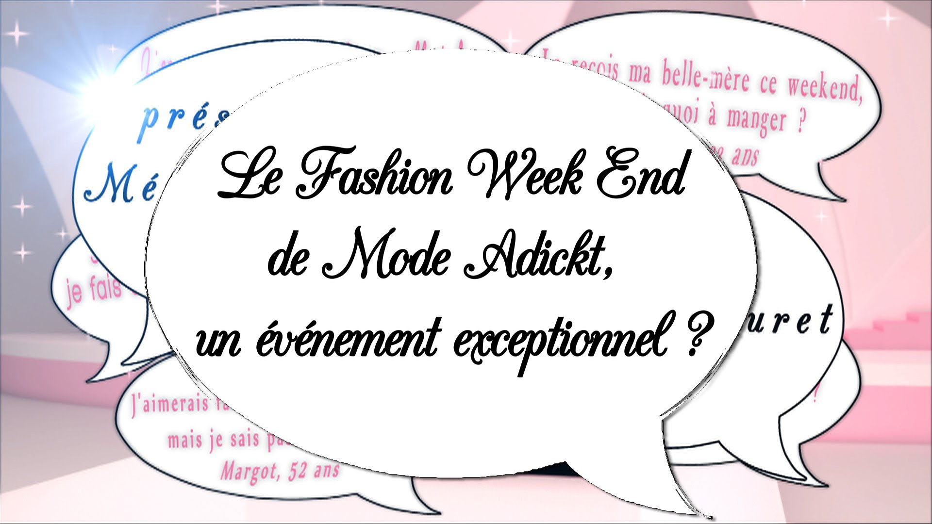Comment ça … Tu n'es pas à La Fashion Week-End de Mode Adickt ?